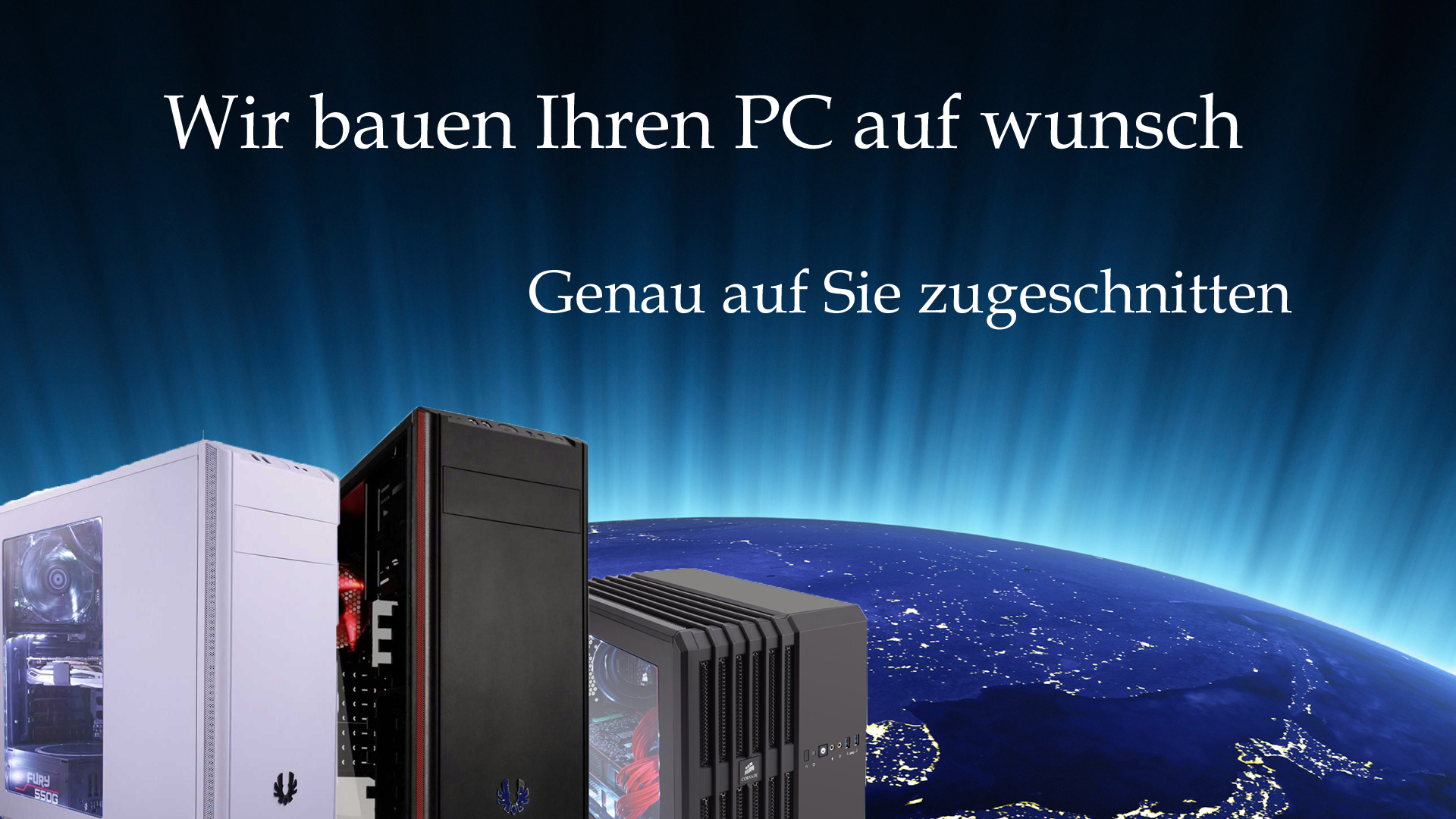 Wir bauen Ihren PC auf Wunsch